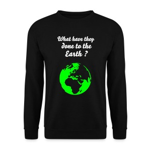 What have they done to the Earth ? - Sweat-shirt Homme