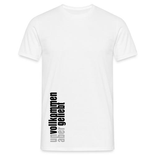 Herren-Shirt (un)vollkommen(aber)geliebt - Männer T-Shirt