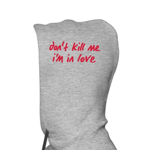 Hoody Kapuze links red don't kill me i'm in love - Männer Premium Hoodie