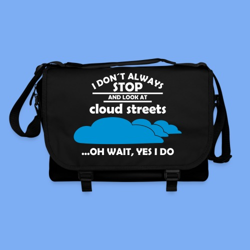 I don´t always stop and look at cloud streets...oh wait, yes I do! - Shoulder Bag