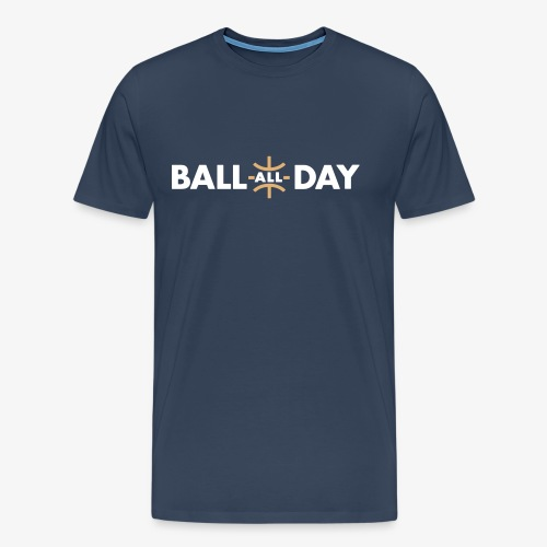 BALL ALL DAY Shirt - Navy - Männer Premium T-Shirt