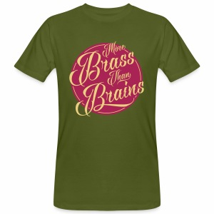 More Brass Than Brains Men's Organic T-Shirt - Men's Organic T-shirt