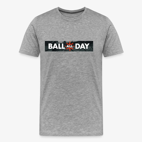 BALL ALL DAY Court Shirt - Grey - Männer Premium T-Shirt