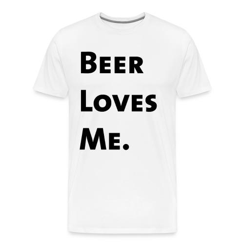 Beer Loves Me. - Men's Premium T-Shirt