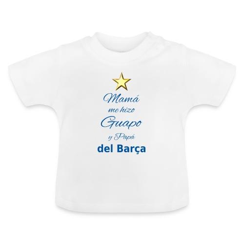 Mamá me hizo guapo y Papá del Barça - Maglietta per neonato