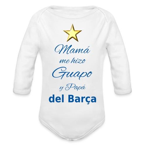 Mamá me hizo guapo y Papá del Barça - Body ecologico per neonato a manica lunga