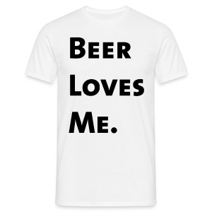 Beer Loves Me. - Men's T-Shirt