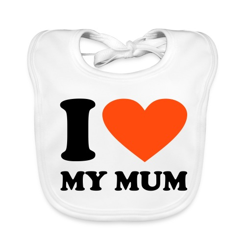 I Love My Mum Bib - Baby Organic Bib