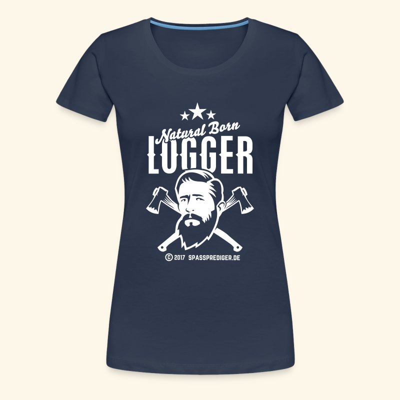 Natural Born Logger - Frauen Premium T-Shirt