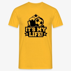 Its my Life Shirt - Männer T-Shirt
