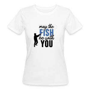 May the fish be with you | Frauen T-Shirt | BIO - Frauen Bio-T-Shirt