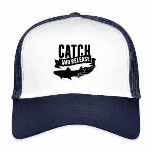 Catch and Release | Trucker Cap - Trucker Cap