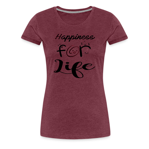 Happiness for life - 2017 - Frauen Premium T-Shirt
