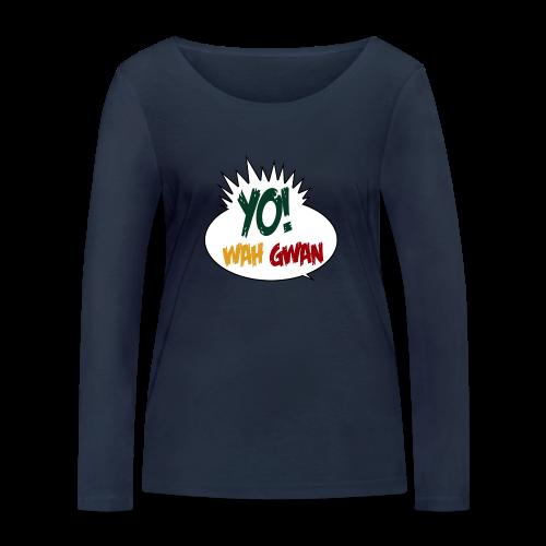 Yo! Wah Gwan - Frauen Bio-Langarmshirt von Stanley & Stella