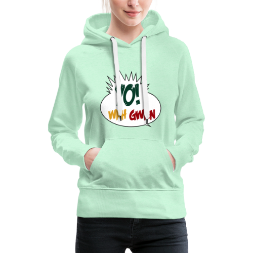 Yo! Wah Gwan - Frauen Premium Hoodie