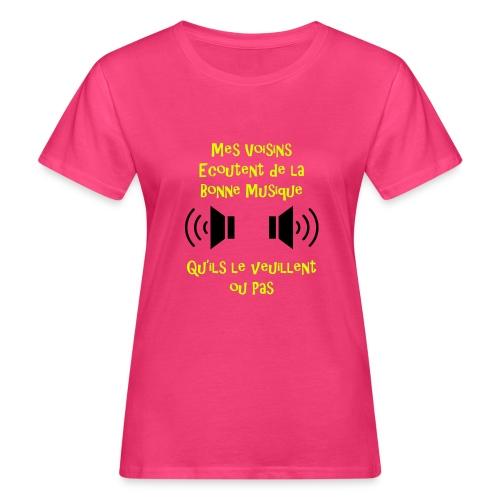 Musique et voisins - T-shirt bio Femme