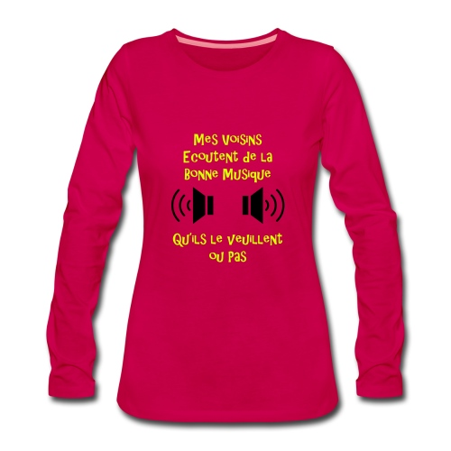 Musique et voisins - T-shirt manches longues Premium Femme