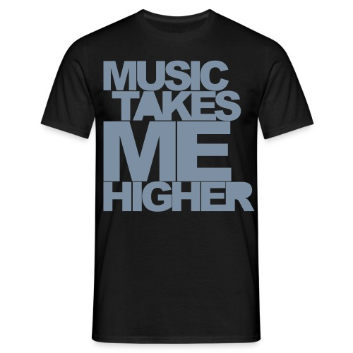 Music Takes Me Higher - T-shirt Homme