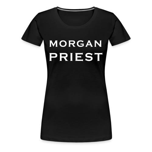 TSHIRT MORGAN PRIEST FEMME - T-shirt Premium Femme