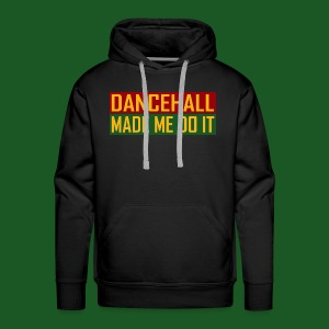 Dancehall Made Me Do It - Männer Premium Hoodie