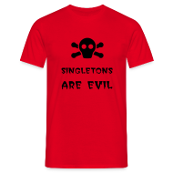T-Shirts ~ Men's T-Shirt ~ Singletons Are Evil