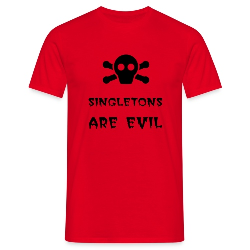 Singletons Are Evil (with badge) - Men's T-Shirt