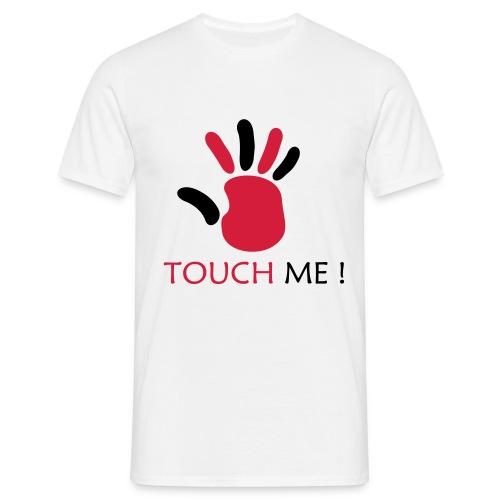 Touch me - Men's T-Shirt