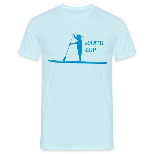 What's SUP - Männer T-Shirt