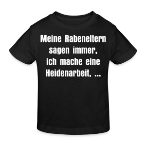 Kinder Bio T-Shirt Heidenarbeit - Kinder Bio-T-Shirt