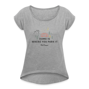 Home is where you park it vintage hell Frauen - Frauen T-Shirt mit gerollten Ärmeln