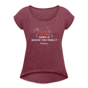 Home is where you park it vintage dunkel Frauen - Frauen T-Shirt mit gerollten Ärmeln