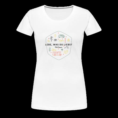 Lebe, was du liebst weiß Frauen - Frauen Premium T-Shirt