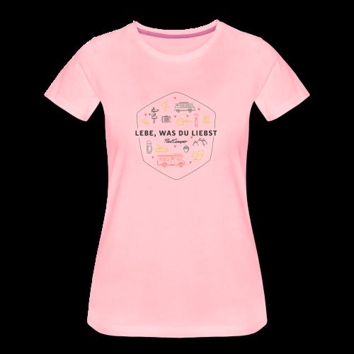 Lebe, was du liebst bunt Frauen - Frauen Premium T-Shirt