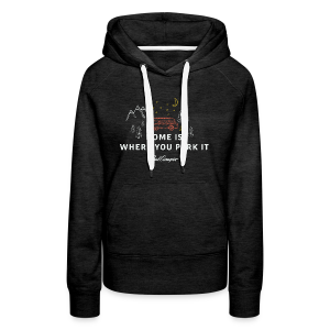 Home is where you park it Hoodie dunkel Frauen - Frauen Premium Hoodie