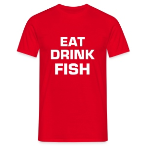 Eat drink fish - T-shirt herr