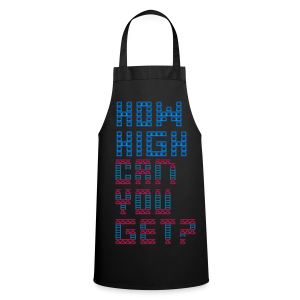 How high can you get? - Cooking Apron