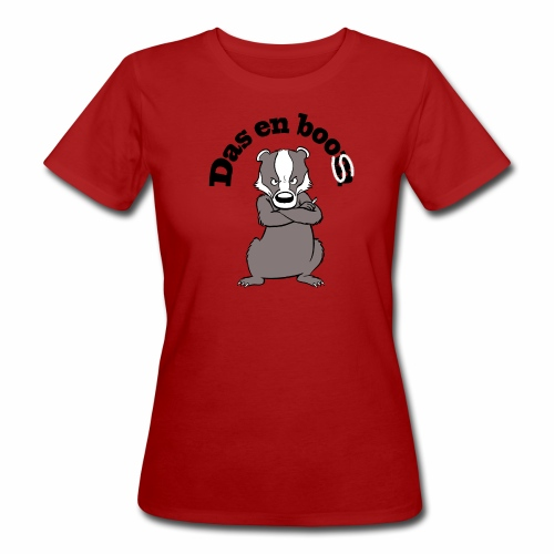 Dames-T-shirt bio 'Das en boos' - Vrouwen Bio-T-shirt