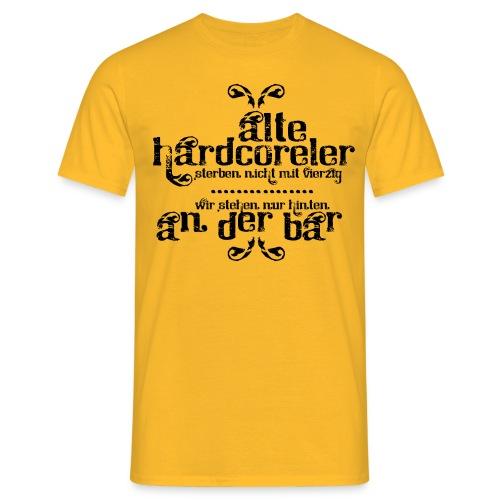 Alte Hardcoreler sterben nicht mit 40 - Männer T-Shirt