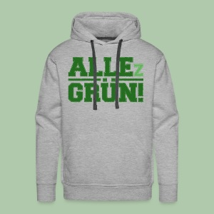 ALLEz GRÜN! Männer Premium Kapuzenpullover - freie Farbauswahl - Männer Premium Hoodie