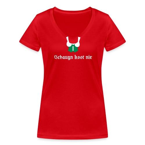 Spruch Schaugn kost nix - Frauen Bio-T-Shirt mit V-Ausschnitt von Stanley & Stella