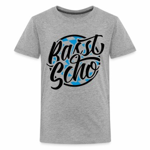 Basst Scho (Bavarian) Teenager's T-Shirt - Teenage Premium T-Shirt