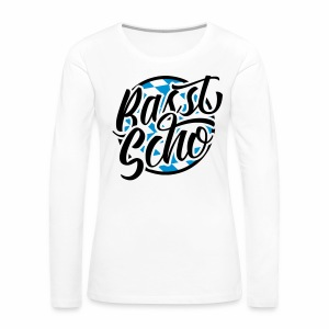 Basst Scho (Bavarian) Women's Long Sleeve T-Shirt - Women's Premium Longsleeve Shirt