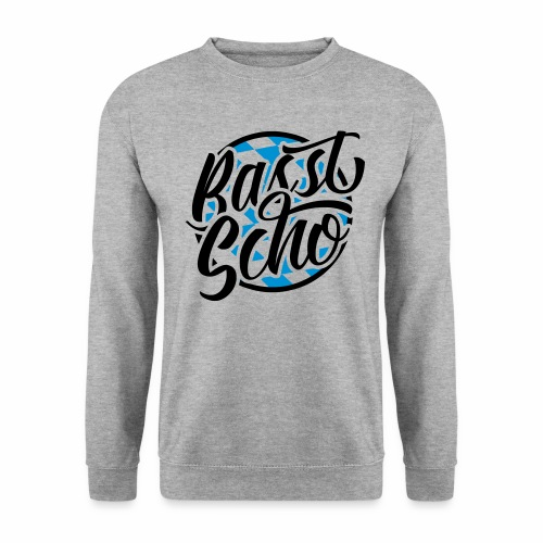 Basst Scho (Bavarian) Sweatshirt - Men's Sweatshirt