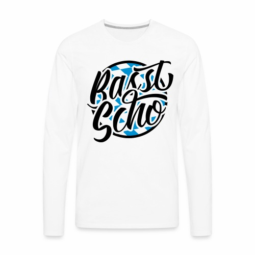 Basst Scho (Bavarian) Men's Long Sleeve T-Shirt - Men's Premium Longsleeve Shirt
