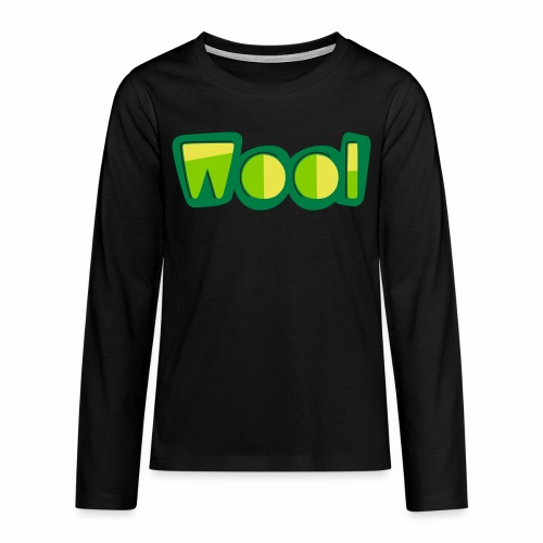 Wool (Liverpool Slang) Teenager's Long Sleeve T-Shirt - Teenagers' Premium Longsleeve Shirt