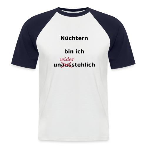 Nüchtern unwiderstehlich - Männer Baseball-T-Shirt