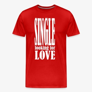 SINGLE looking for LOVE Männer T-Shirt schwarz + alle Farben - Männer Premium T-Shirt
