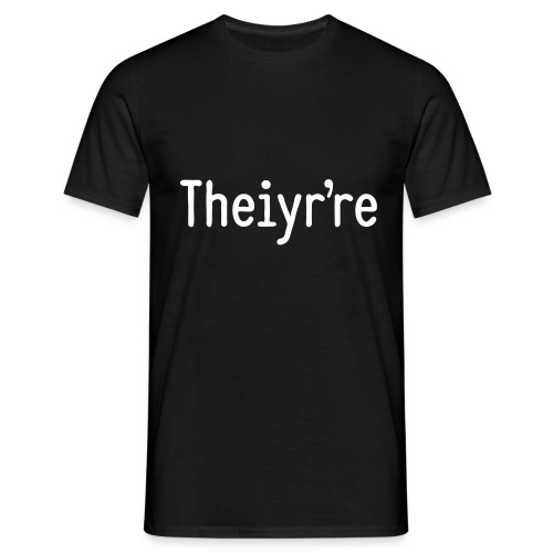 Theiyr're - Men's T-Shirt