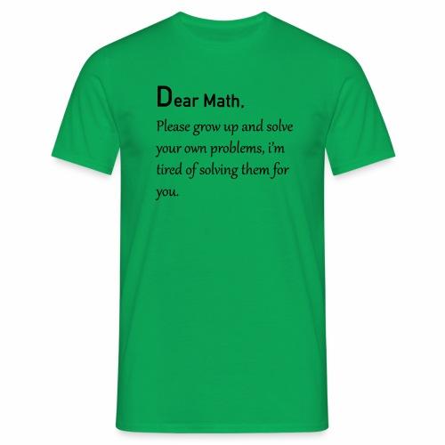 Dear Math - Mannen T-shirt