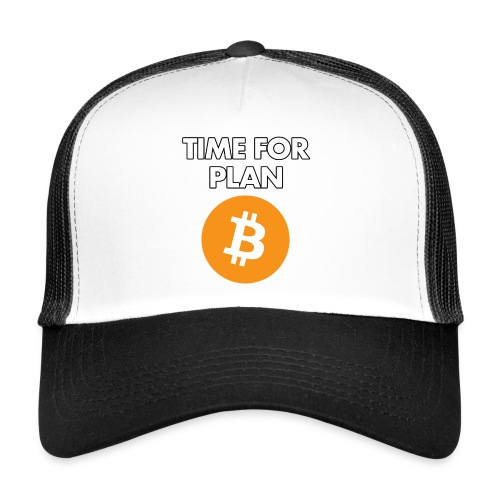 Bitcoin Time for plan B - Baseball Kappe #3 - Trucker Cap